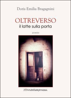Oltreverso il latte sulla porta poesie Doris Emilia Bragagnini